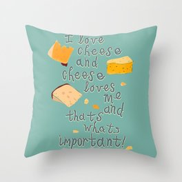 I love Cheese Cheese loves Me Throw Pillow