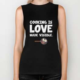 Cooking is Love Made Visible Foodie Chef T-Shirt Biker Tank