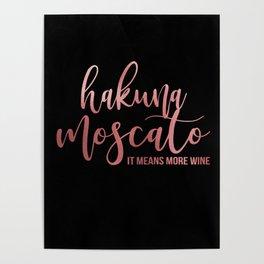 Hukuna Moscato Poster