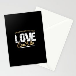 There is Nothing that Love can't do Stationery Cards