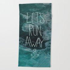 Let's Run Away - Ocean Waves Beach Towel