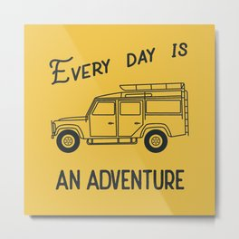 Every day is an adventure, land rover Metal Print