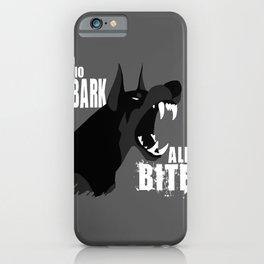 No Bark, All Bite iPhone Case