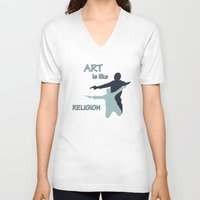 religion V-neck T-shirts featuring Art is like Religion by Arts and Herbs