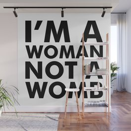 I'm a Woman Not a Womb Wall Mural