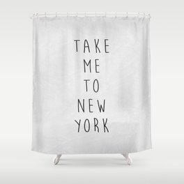 Take Me To New York Shower Curtain