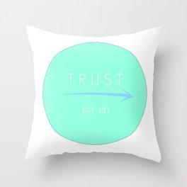 TRUST!!! Throw Pillow