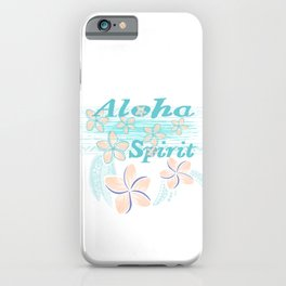 Hawaiin Aloha Spirit iPhone Case