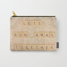 Lets Run Away Together Carry-All Pouch