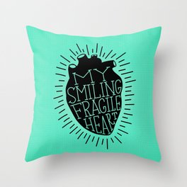 My smiling fragile heart Throw Pillow
