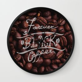 Forever Black Coffee design Wall Clock
