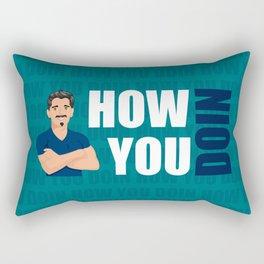How You Doin Rectangular Pillow