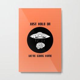 Just Hold On Metal Print