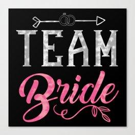 Team Bride - Bachelorette Hen Bridal Party Alcohol Canvas Print
