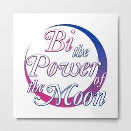 Bi the Power of the Moon Metal Print