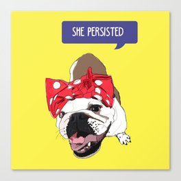 She Persisted.  Rosie the Bulldog Canvas Print