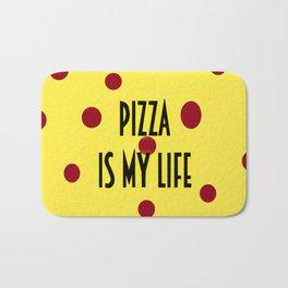 Pizza is my life Bath Mat