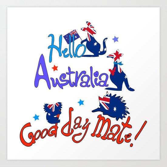 Hello Australia Good day mate! Art Print