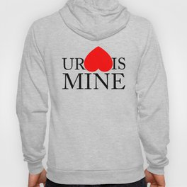 Your Heart/Ass is mine Hoody