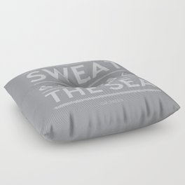 The Cure for Anything Is Saltwater Floor Pillow
