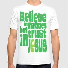 Believe in miracles but trust in Jesus White Mens Fitted Tee MEDIUM