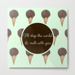 Melt With You (Mint) Metal Print