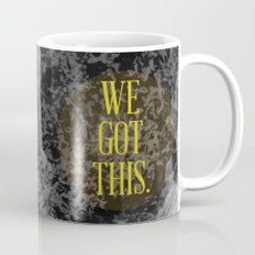 We Got This Mug