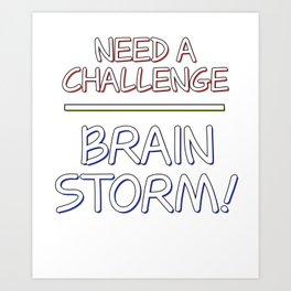 Problem Solving or Brainstorming Tshirt Design Challenge brainstorm Art Print