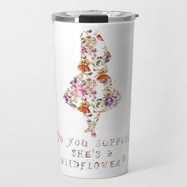 Do you suppose she's a wildflower? Travel Mug