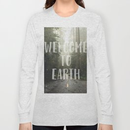 WELCOME TO EARTH Long Sleeve T-shirt