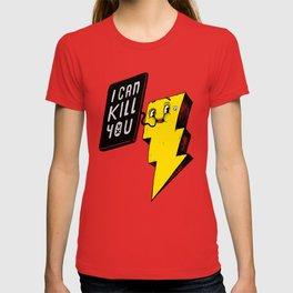 I can kill you! T-shirt