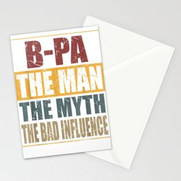 B-Pa The Man The Myth The Bad Influence Tshirt Stationery Cards