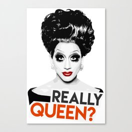 """Really, Queen?"" Bianca Del Rio, RuPaul's Drag Race Queen Canvas Print"