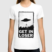 aliens T-shirts featuring Get In Loser by moop