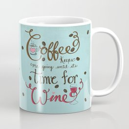 Coffee Keeps me going until it's time for wine |New Color Scheme|Distressed Style Coffee Mug