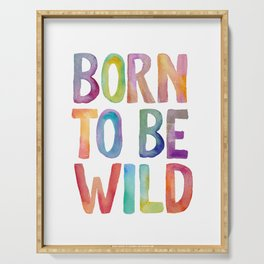 BORN TO BE WILD rainbow watercolor Serving Tray