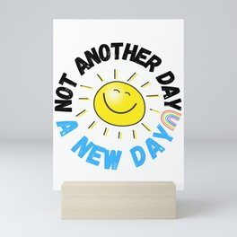Not Another Day, A New Day Mini Art Print
