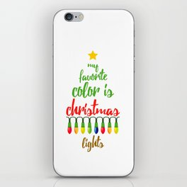 My Favorite Color is Christmas Lights iPhone Skin