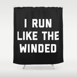 Run Like The Winded Funny Quote Shower Curtain