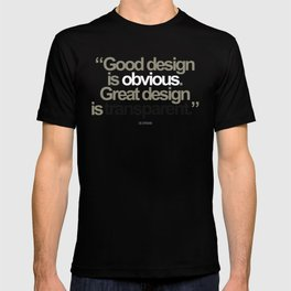 Good Design is Obvious. Great Design is Transparent. T-shirt