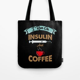 I Run On Insulin & Coffee Gift I Hypoglycemic Agent Tote Bag