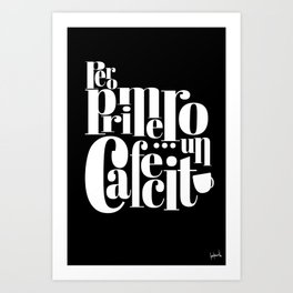 Pero Primero ... un Cafecito 8 Art Print
