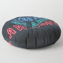 Come in we are awesome, neon light sign, business signs, led open sign, shop entrance, store sign Floor Pillow