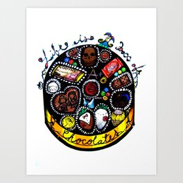 Life is a Box of Chocolates Art Print