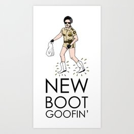New Boot Goofin' Art Print