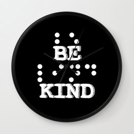 Be Kind Blind People Language Collection Wall Clock