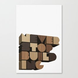 Never Stop Building / Wood Canvas Print