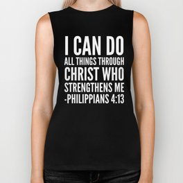 I CAN DO ALL THINGS THROUGH CHRIST WHO STRENGTHENS ME PHILIPPIANS 4:13 (Black & White) Biker Tank
