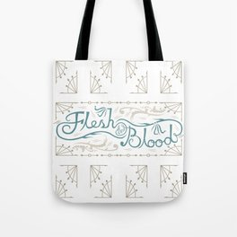 Flesh and Blood Tote Bag