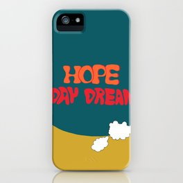 Hope World Day Dream iPhone Case